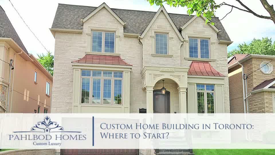 Custom home building in toronto where to start for Building a house where to start